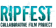 Ripfest Collaborative Film Project